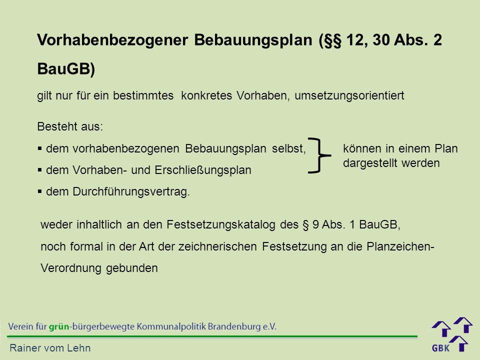 Vorhabenbezogener Bebauungsplan (§§ 12, 30 Abs. 2 BauGB)