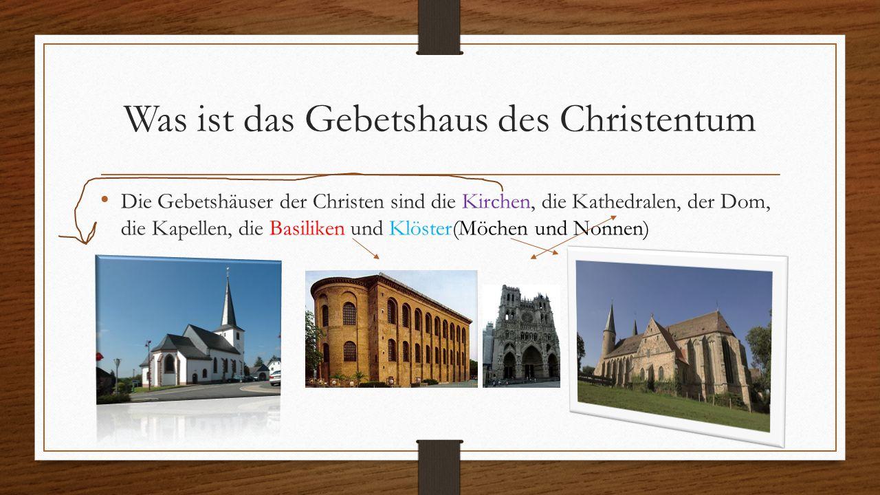 Was ist das Gebetshaus des Christentum
