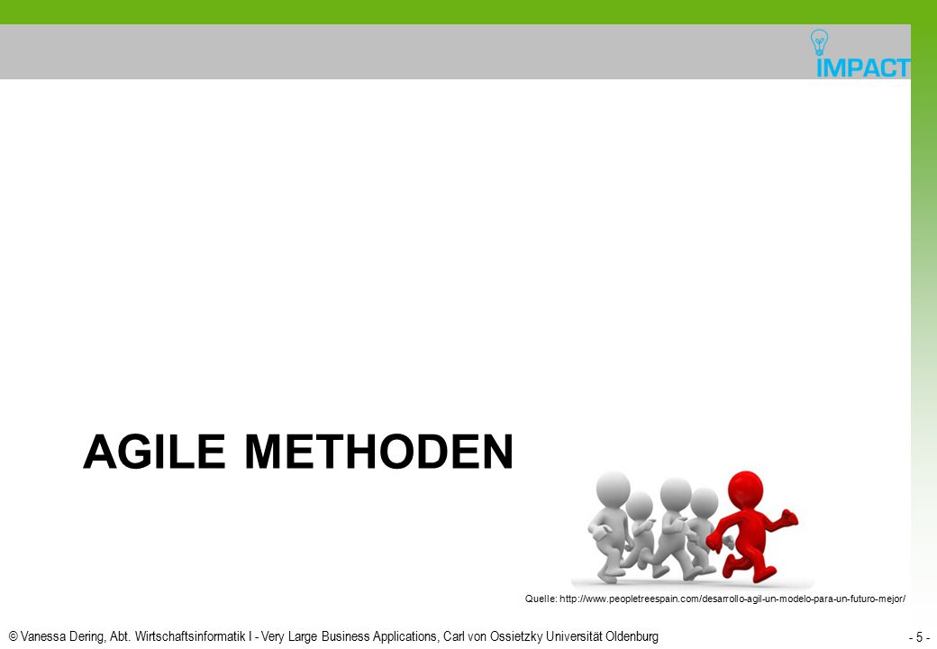 Agile Methoden Quelle: http://www.peopletreespain.com/desarrollo-agil-un-modelo-para-un-futuro-mejor/