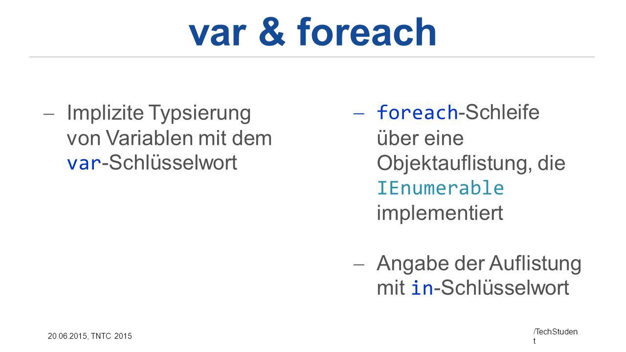 var & foreach Implizite Typsierung von Variablen mit dem var-Schlüsselwort.