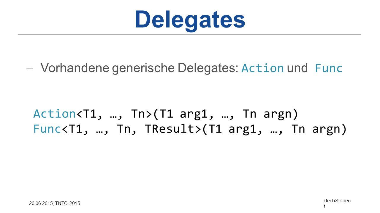 Delegates Vorhandene generische Delegates: Action und Func