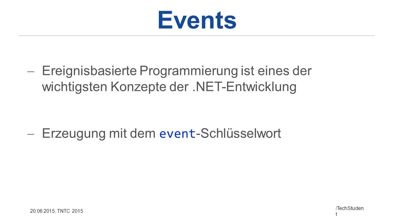 Events Ereignisbasierte Programmierung ist eines der wichtigsten Konzepte der .NET-Entwicklung.