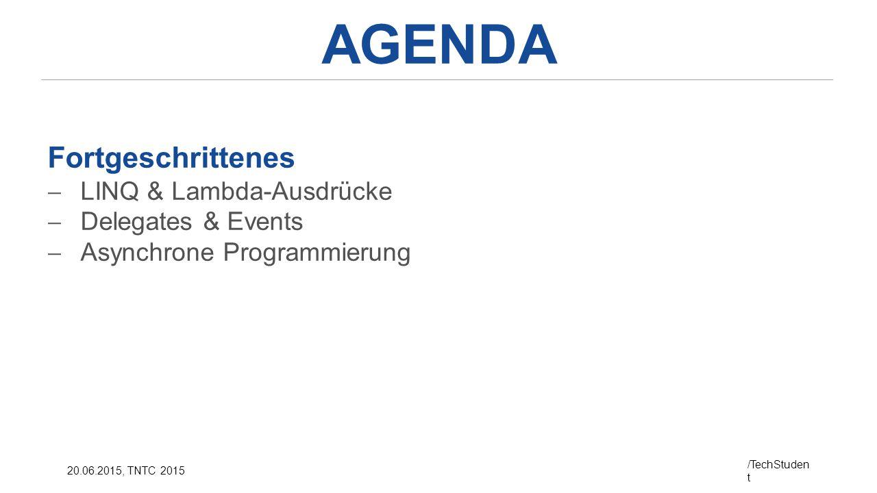AGENDA Fortgeschrittenes LINQ & Lambda-Ausdrücke Delegates & Events