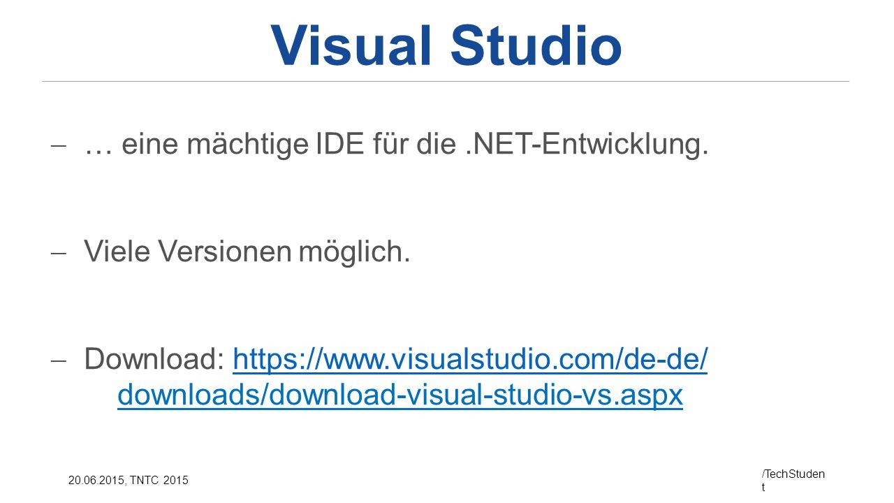 Visual Studio … eine mächtige IDE für die .NET-Entwicklung.