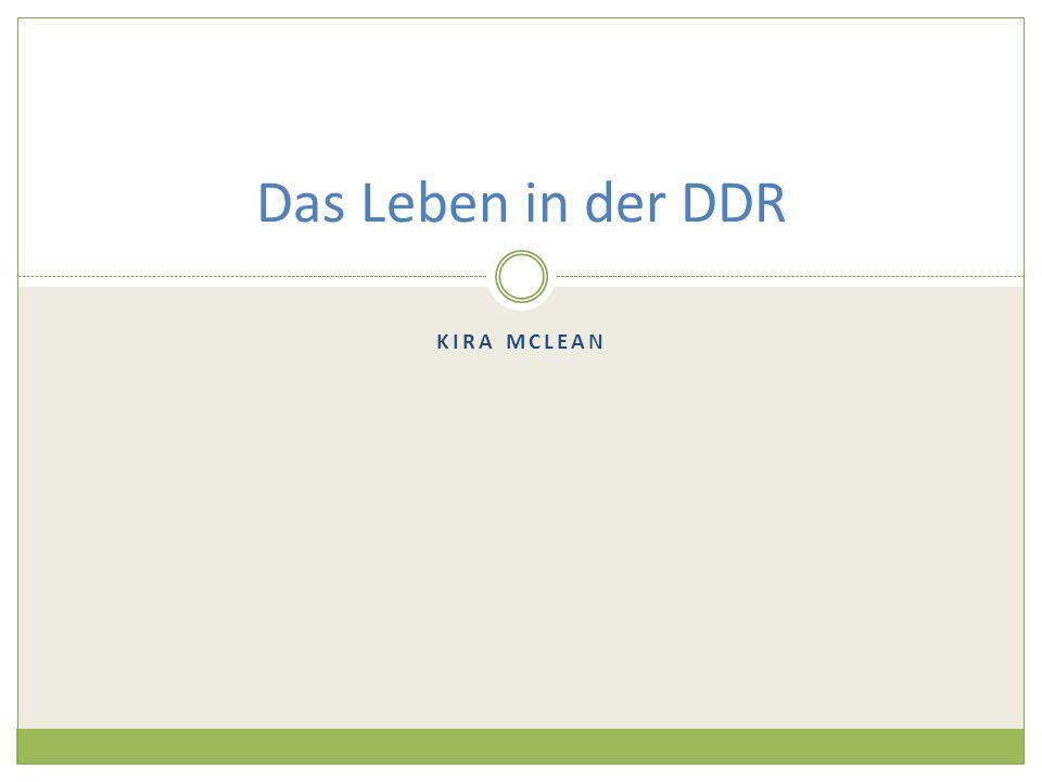 Das Leben in der DDR Kira McLean