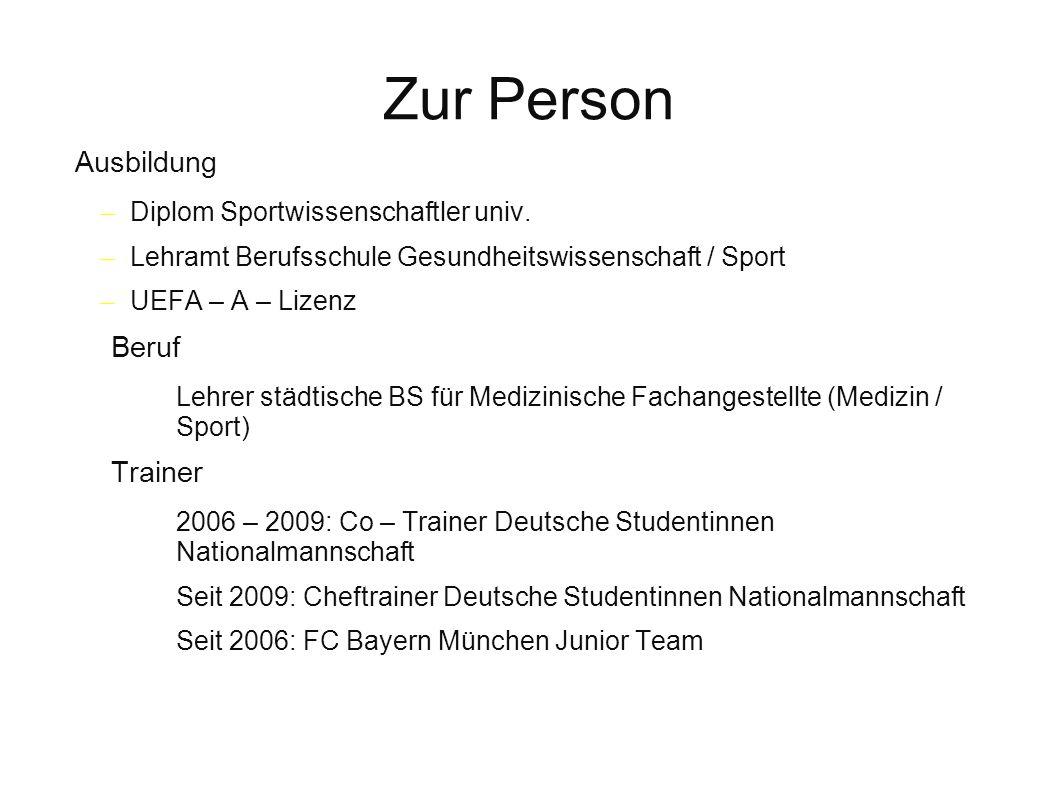 Zur Person Ausbildung Beruf Trainer Diplom Sportwissenschaftler univ.