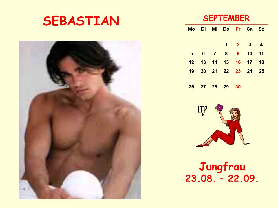 SEBASTIAN Jungfrau 23.08. – 22.09. SEPTEMBER Mo Di Mi Do Fr Sa So 1 2