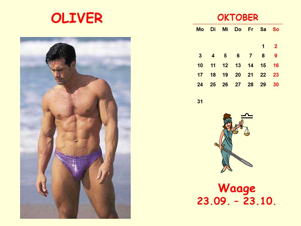 OLIVER Waage 23.09. – 23.10. OKTOBER Mo Di Mi Do Fr Sa So 1 2 3 4 5 6