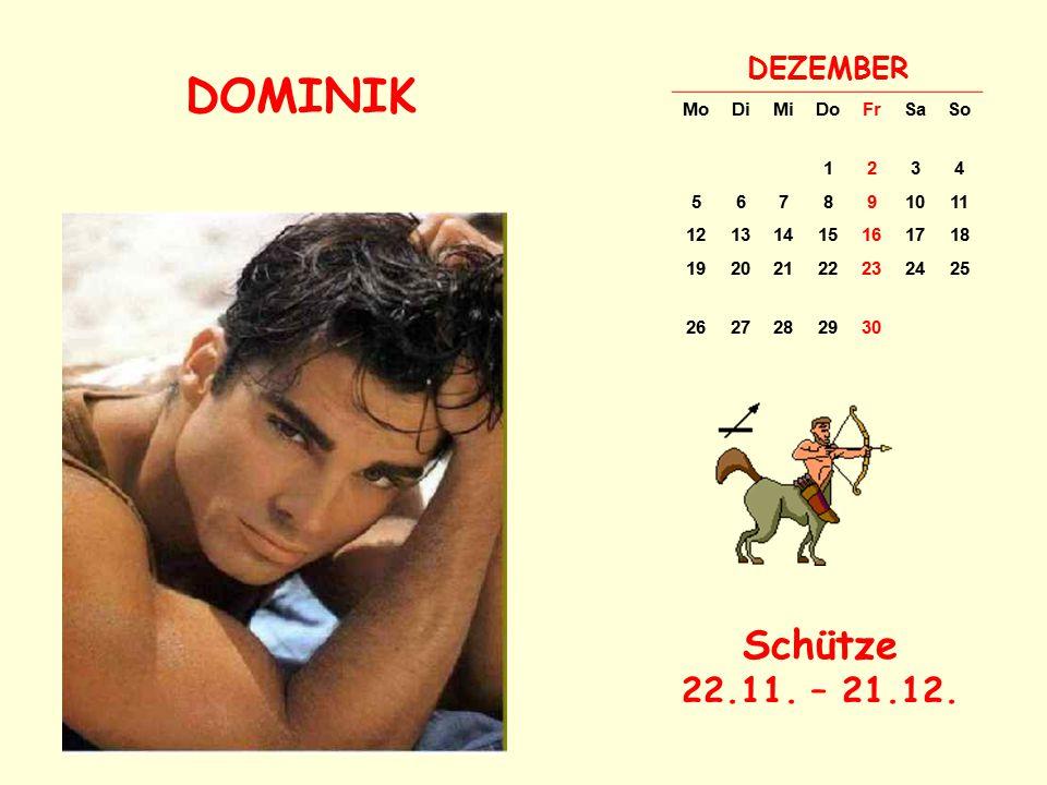 DOMINIK Schütze 22.11. – 21.12. DEZEMBER Mo Di Mi Do Fr Sa So 1 2 3 4