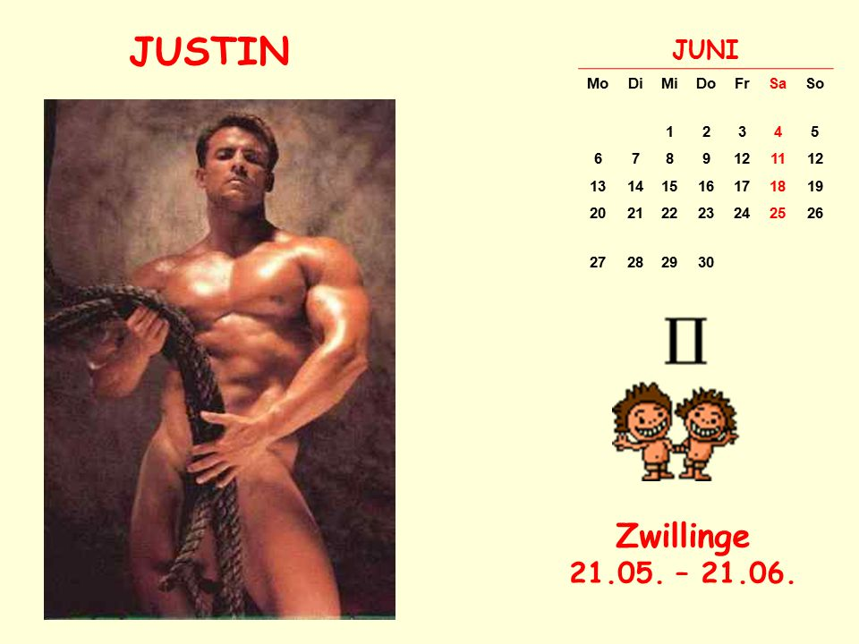 JUSTIN Zwillinge 21.05. – 21.06. JUNI Mo Di Mi Do Fr Sa So 1 2 3 4 5 6