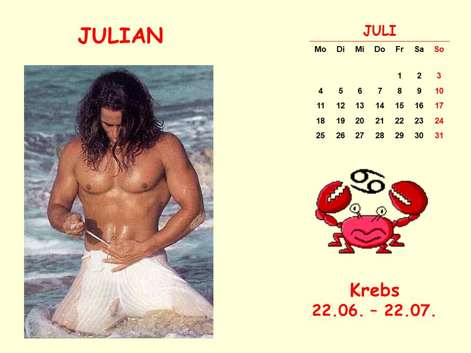 JULIAN Krebs 22.06. – 22.07. JULI Mo Di Mi Do Fr Sa So 1 2 3 4 5 6 7 8