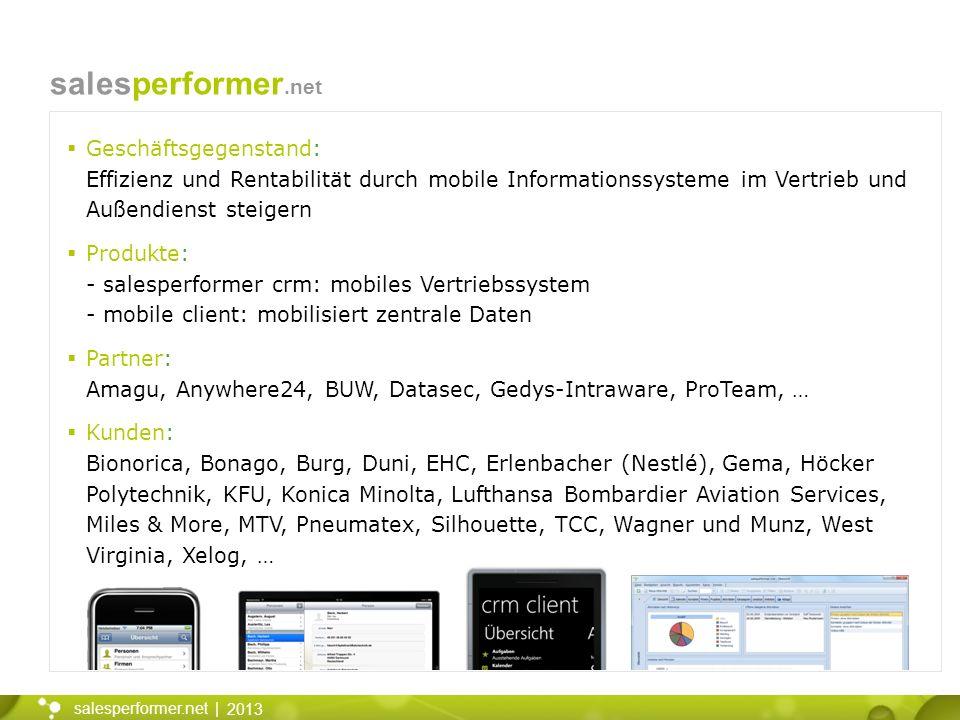 salesperformer.net Geschäftsgegenstand: Effizienz und Rentabilität durch mobile Informationssysteme im Vertrieb und Außendienst steigern.