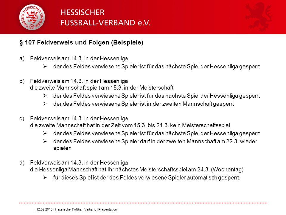 § 107 Feldverweis und Folgen (Beispiele)