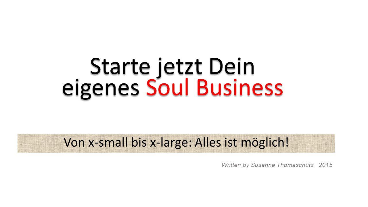 Starte jetzt Dein eigenes Soul Business