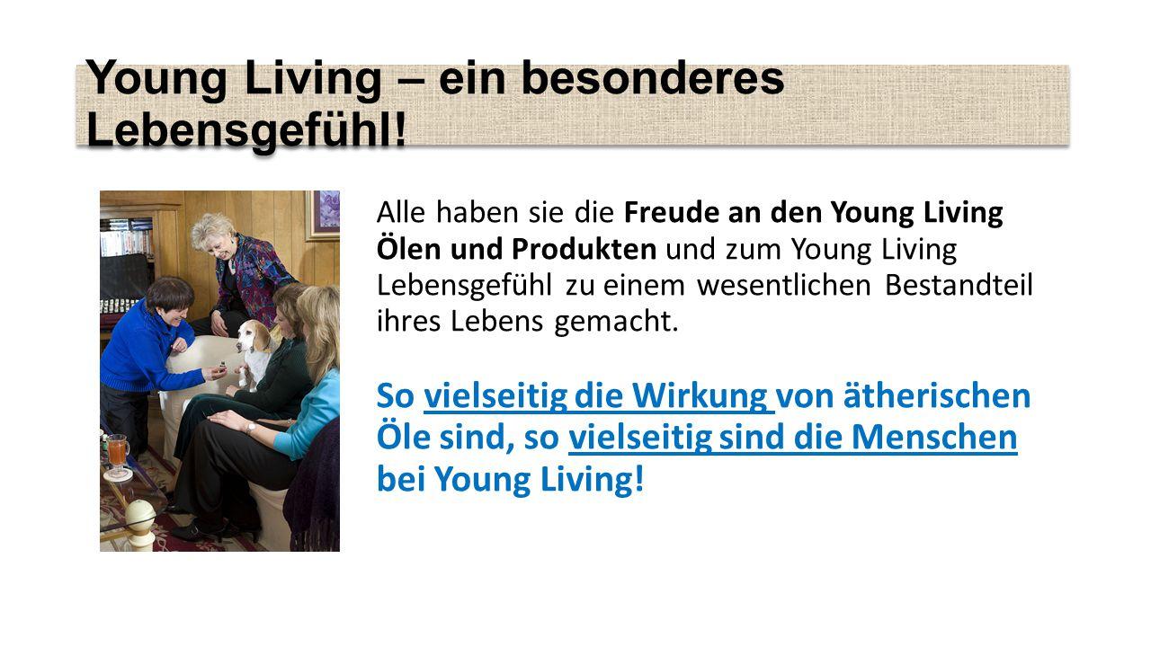 Young Living – ein besonderes Lebensgefühl!
