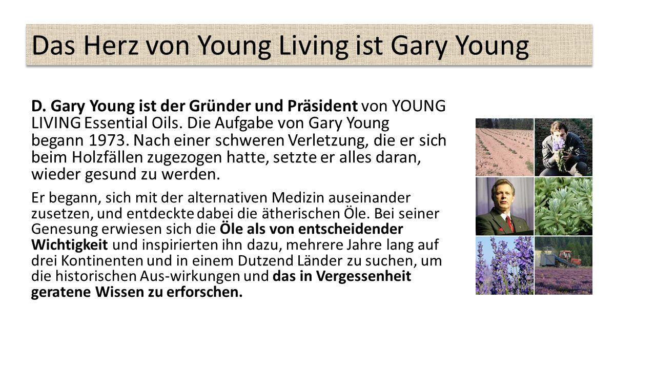 Das Herz von Young Living ist Gary Young