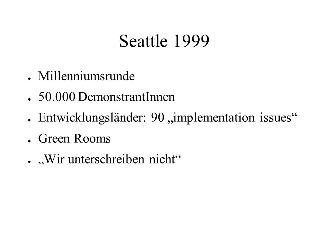 Seattle 1999 Millenniumsrunde 50.000 DemonstrantInnen