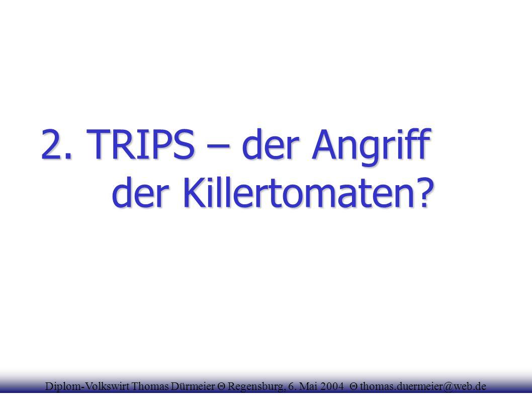 2. TRIPS – der Angriff der Killertomaten