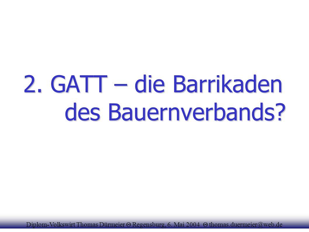 2. GATT – die Barrikaden des Bauernverbands