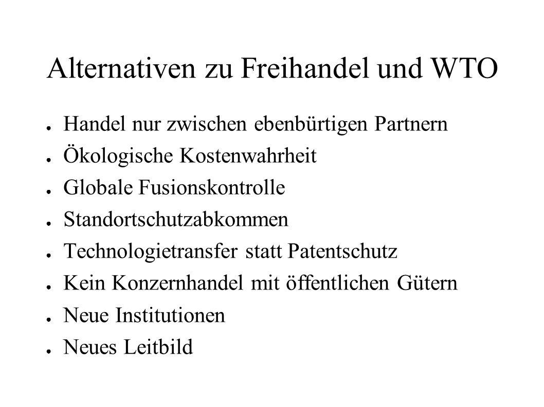 Alternativen zu Freihandel und WTO