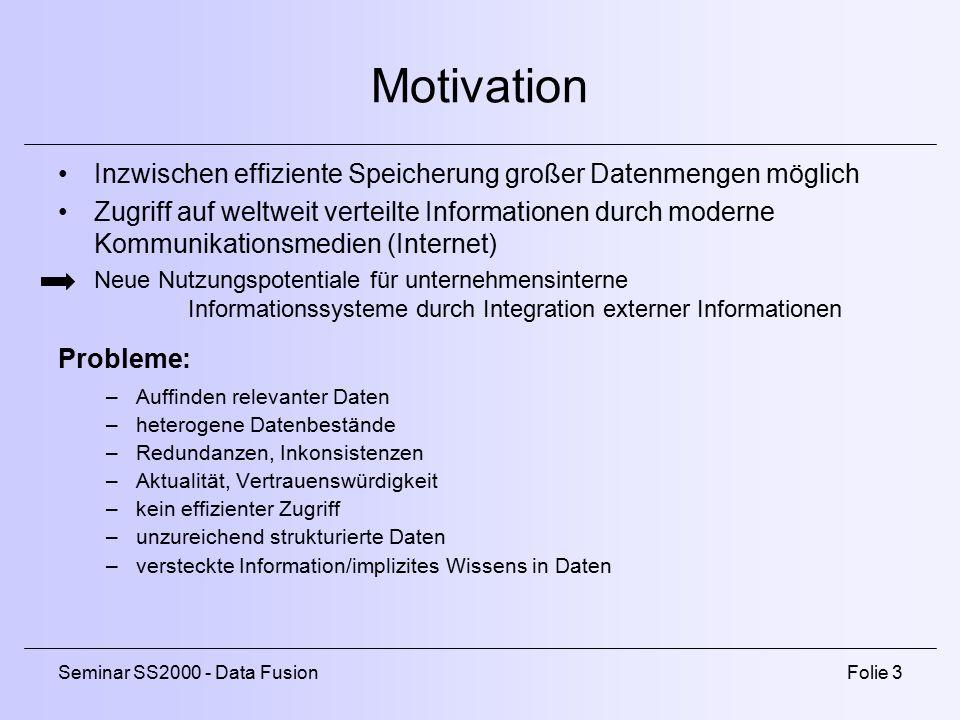 Motivation Inzwischen effiziente Speicherung großer Datenmengen möglich.