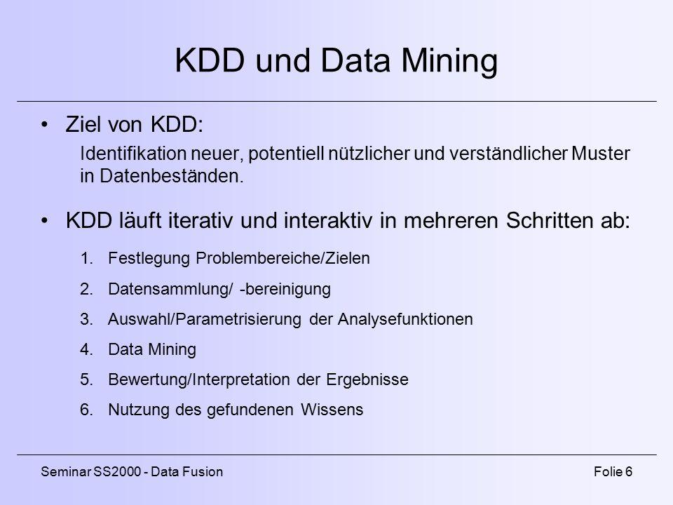KDD und Data Mining Ziel von KDD: