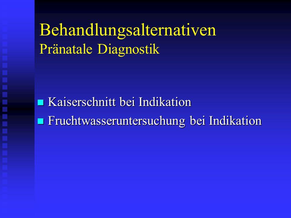 Behandlungsalternativen Pränatale Diagnostik