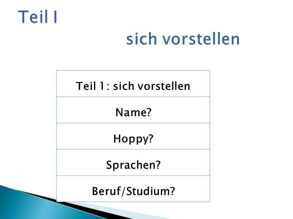 Teil I sich vorstellen Teil 1: sich vorstellen Name Hoppy Sprachen