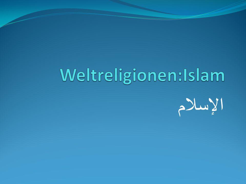 Weltreligionen:Islam