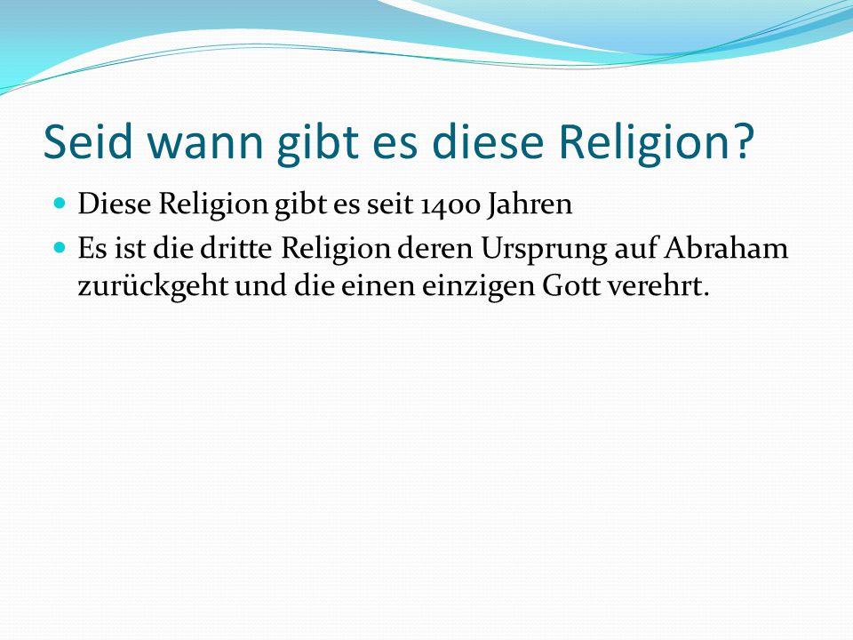 Seid wann gibt es diese Religion