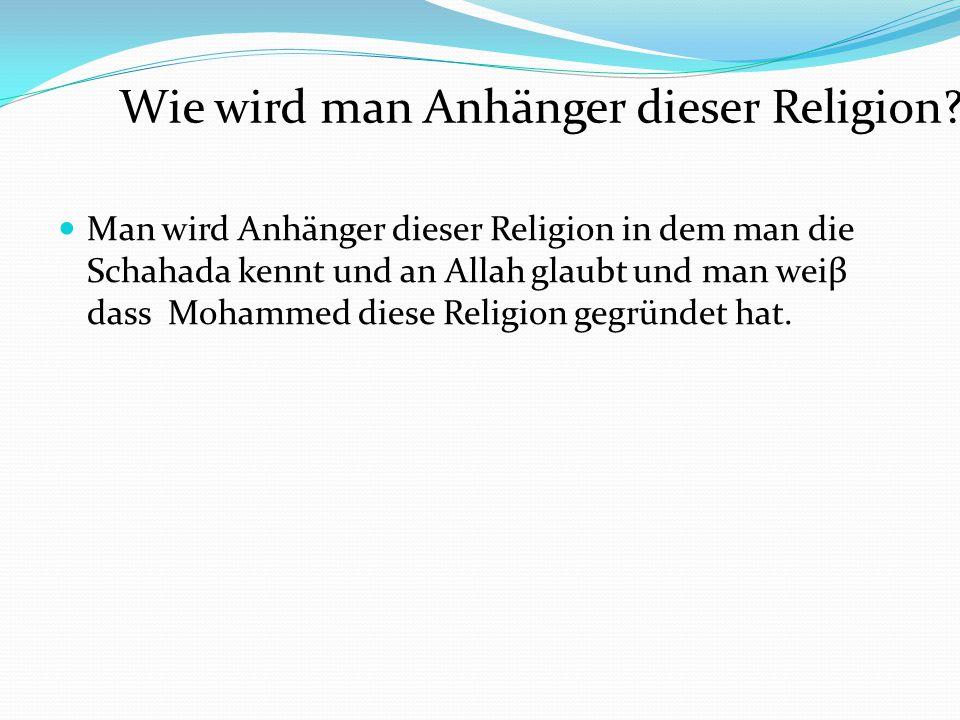 Wie wird man Anhänger dieser Religion