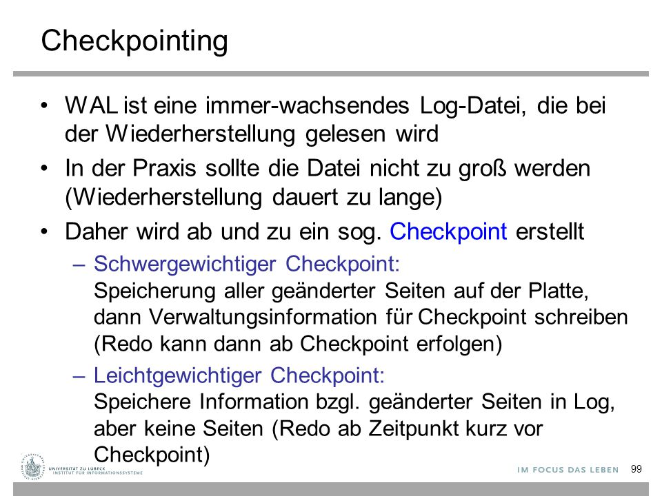 Checkpointing WAL ist eine immer-wachsendes Log-Datei, die bei der Wiederherstellung gelesen wird.