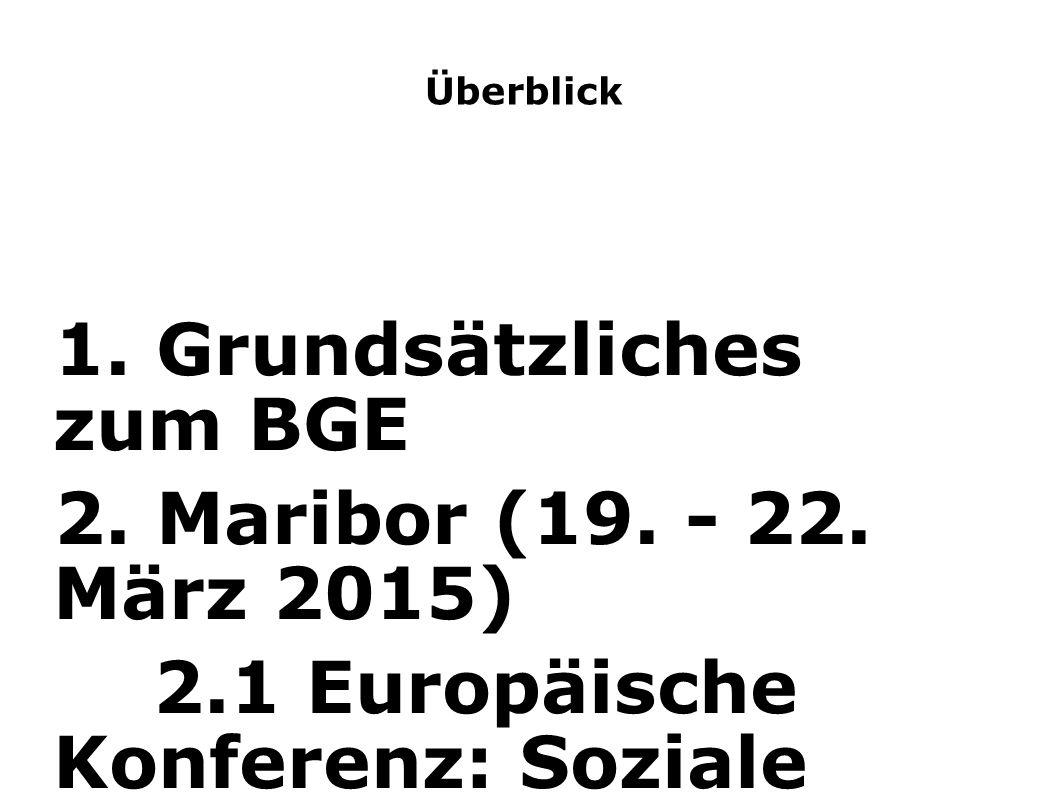 1. Grundsätzliches zum BGE 2. Maribor (19. - 22. März 2015)