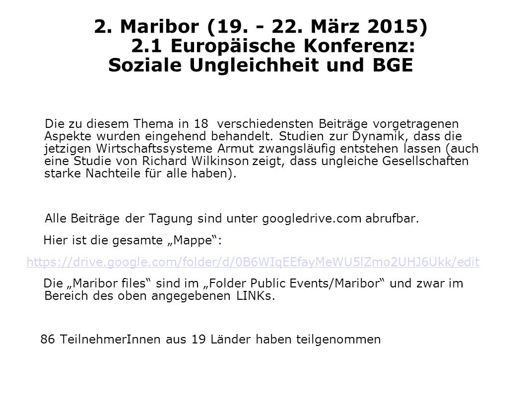 2. Maribor (19. - 22. März 2015) 2.1 Europäische Konferenz: Soziale Ungleichheit und BGE