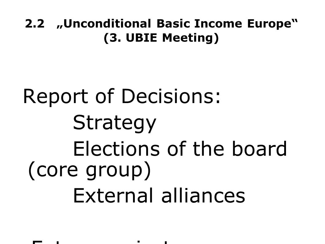 "2.2 ""Unconditional Basic Income Europe (3. UBIE Meeting)"
