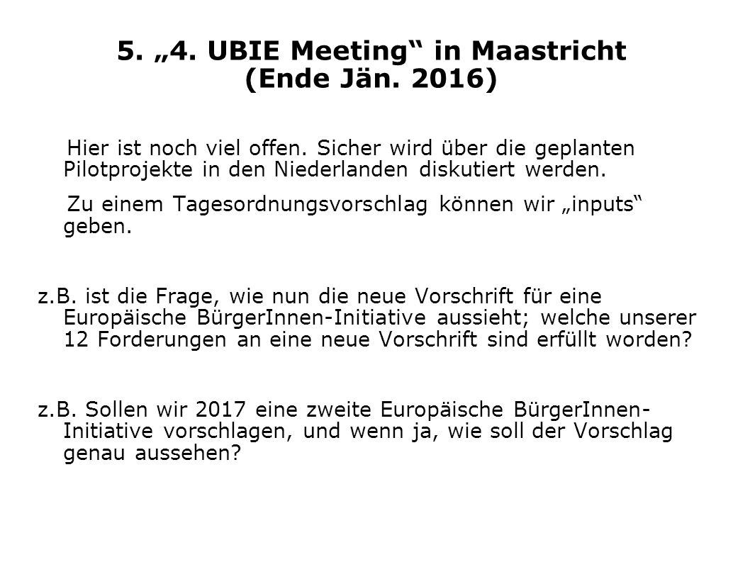 "5. ""4. UBIE Meeting in Maastricht (Ende Jän. 2016)"