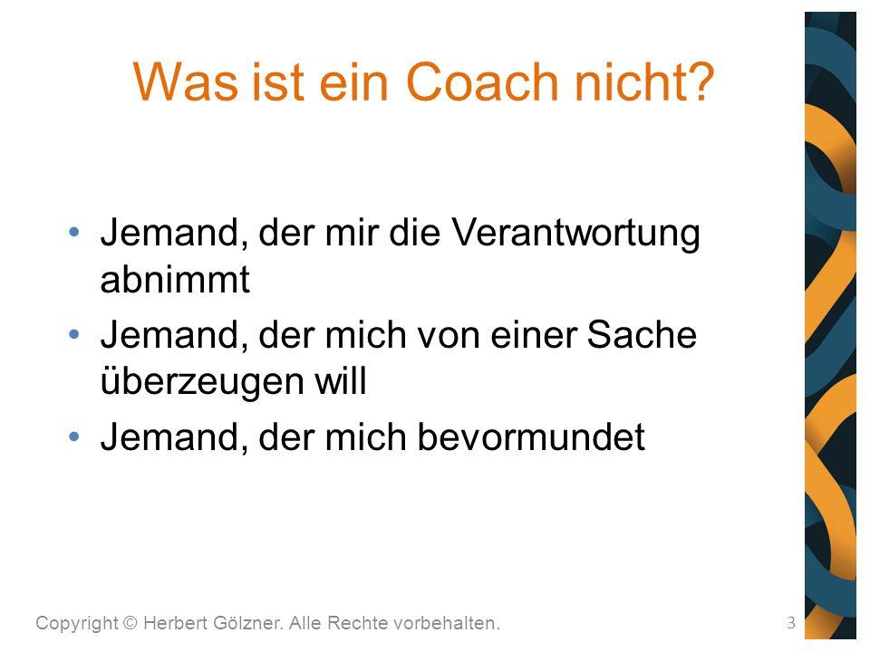 Was ist ein Coach nicht Jemand, der mir die Verantwortung abnimmt