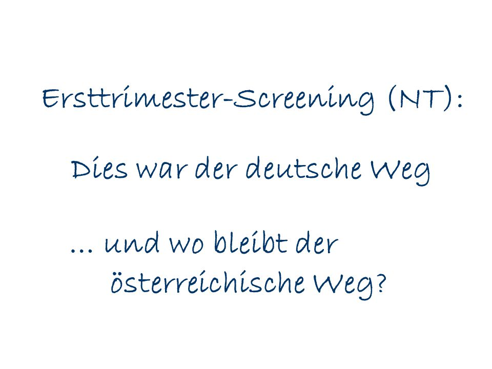 Ersttrimester-Screening (NT): Dies war der deutsche Weg