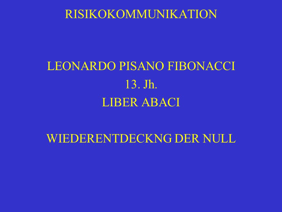 LEONARDO PISANO FIBONACCI 13. Jh. LIBER ABACI WIEDERENTDECKNG DER NULL