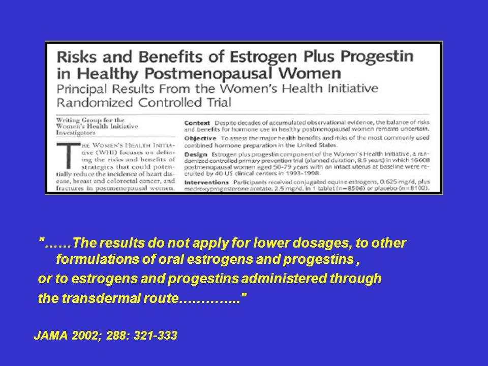 or to estrogens and progestins administered through