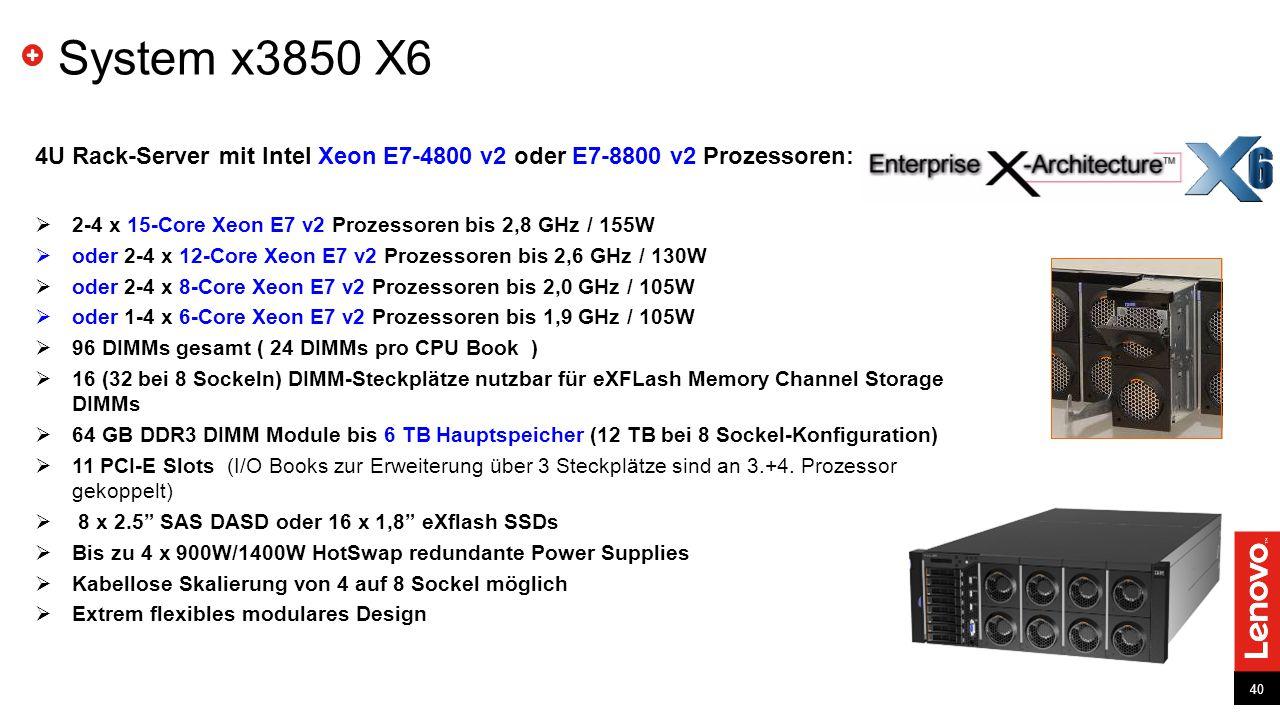 System x3850 X6 4U Rack-Server mit Intel Xeon E7-4800 v2 oder E7-8800 v2 Prozessoren: 2-4 x 15-Core Xeon E7 v2 Prozessoren bis 2,8 GHz / 155W.
