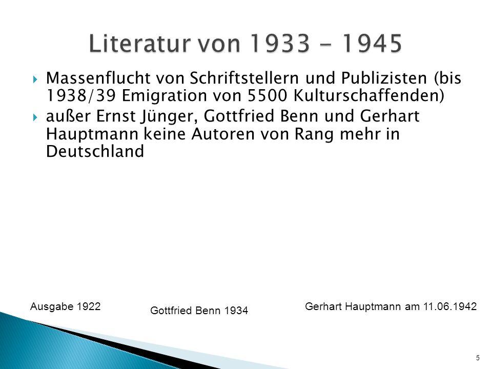 Literatur von 1933 - 1945 Massenflucht von Schriftstellern und Publizisten (bis 1938/39 Emigration von 5500 Kulturschaffenden)