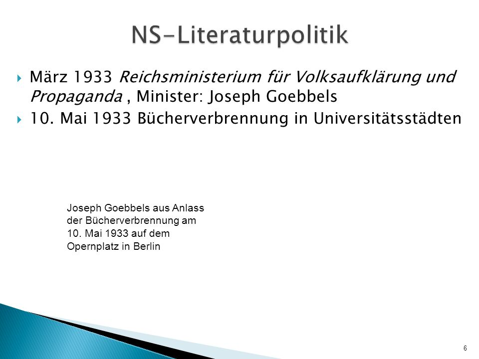 NS-Literaturpolitik März 1933 Reichsministerium für Volksaufklärung und Propaganda , Minister: Joseph Goebbels.