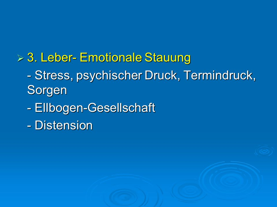 3. Leber- Emotionale Stauung