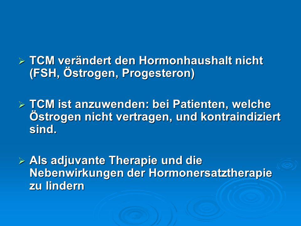 TCM verändert den Hormonhaushalt nicht (FSH, Östrogen, Progesteron)