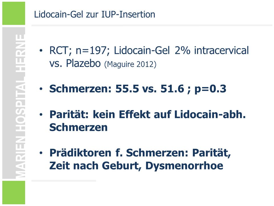 RCT; n=197; Lidocain-Gel 2% intracervical vs. Plazebo (Maguire 2012)