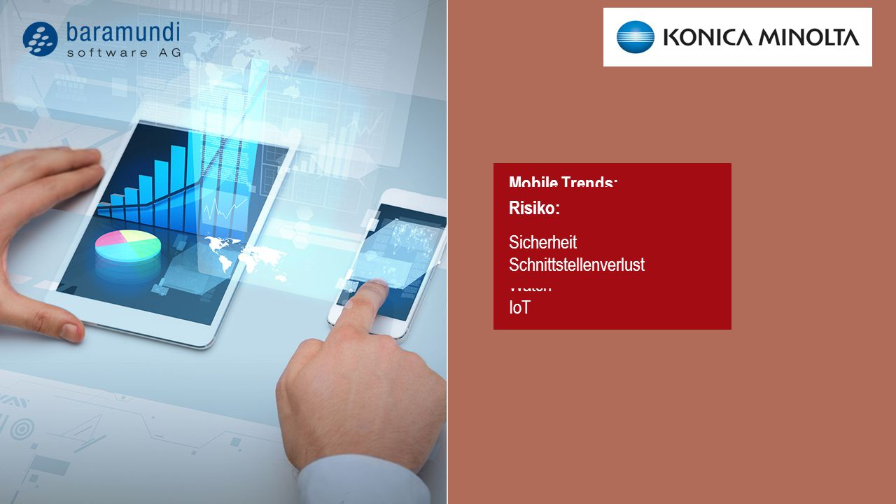 Mobile Trends: Phone Tablet Convertible Watch IoT. Risiko: Sicherheit Schnittstellenverlust.