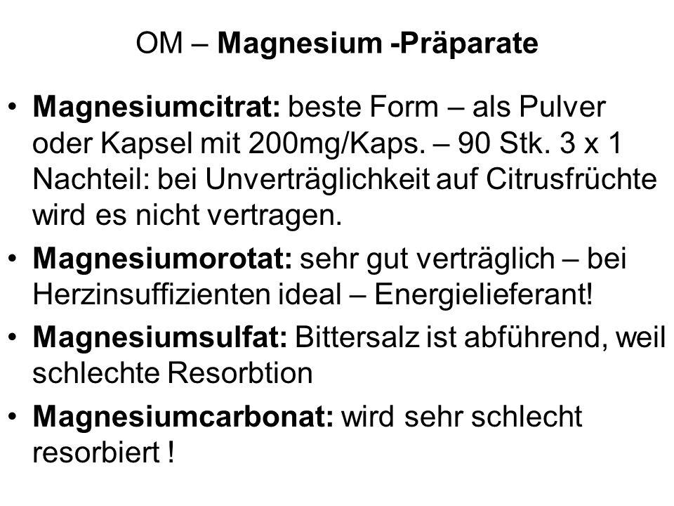 OM – Magnesium -Präparate