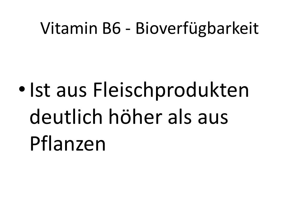 Vitamin B6 - Bioverfügbarkeit