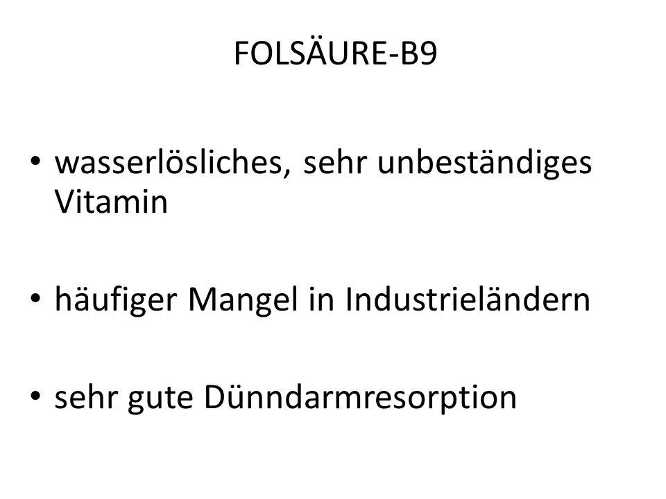 FOLSÄURE-B9 wasserlösliches, sehr unbeständiges Vitamin.